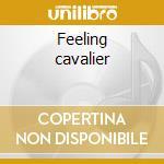 Feeling cavalier cd musicale di Ebn-ozn