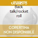 Back talk/rocket roll cd musicale di The Rockets