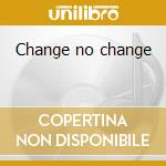 Change no change cd musicale di Easton Ellit