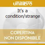 It's a condition/strange cd musicale di Romeo void/debora iy