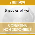 Shadows of war cd musicale di Loudness