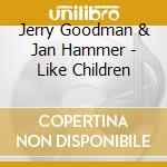 Like children cd musicale di Jan Hammer