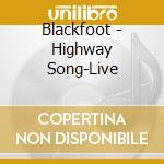Highway song cd musicale di Blackfoot