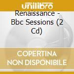 Bbc sessions cd musicale di Renaissance