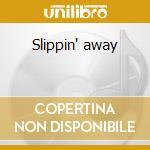 Slippin' away cd musicale di Chris Hillman