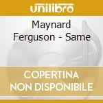 Same cd musicale di Maynard Ferguson