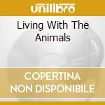 LIVING WITH THE ANIMALS cd musicale di MOTHER EARTH