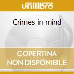 Crimes in mind cd musicale di Streets