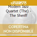 The sheriff cd musicale di The modern jazz quar