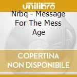 Message for the mess age cd musicale di Nrbq