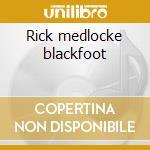 Rick medlocke blackfoot cd musicale di Blackfoot