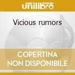 Vicious rumors cd musicale di Rumors Vicious