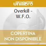 W.f.o. cd musicale di Overkill