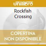 ROCKFISH CROSSING cd musicale di MASON PROFIT