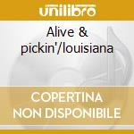 Alive & pickin'/louisiana cd musicale di Doug Kershaw