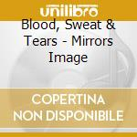 Mirrors image cd musicale di Sweat & tears Blood