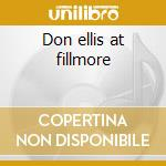 Don ellis at fillmore cd musicale di Don Ellis