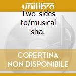 Two sides to/musical sha. cd musicale di Carlene Carter