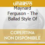 The ballad style of cd musicale di Maynard Ferguson
