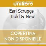 Bold & new cd musicale di Scruggs Earl