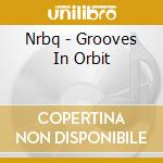 Grooves in orbit cd musicale di Nrbq
