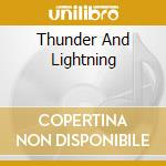THUNDER AND LIGHTNING cd musicale di THIN LIZZY