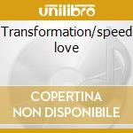 Transformation/speed love cd musicale di David Sancious
