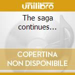 The saga continues... cd musicale di Roger