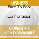 Confrontation cd musicale di Face to face