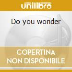 Do you wonder cd musicale di Shawn Phillips