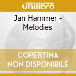 Melodies cd musicale di Jan Hammer