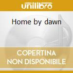 Home by dawn cd musicale di J.d Southern