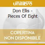 Pieces of eight cd musicale di Don Ellis
