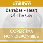 Heart of the city cd musicale di Barrabas