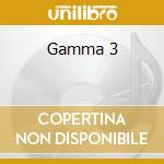 Gamma 3 cd musicale di Gamma