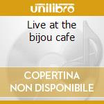 Live at the bijou cafe cd musicale di Jesse Winchester