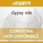 Gypsy ride cd musicale di Dudek Les