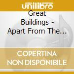 Apart from the crowd cd musicale di Buildings Great