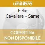 Felix cavalier cd musicale di Felix Cavaliere