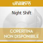NIGHT SHIFT cd musicale di FOGHAT
