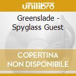 Spyglass guest cd musicale di Greenslade