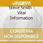 Vital information cd musicale di Steve Smith