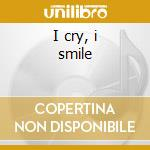 I cry, i smile cd musicale di Walden narada michael