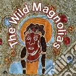 Wild magnolias cd musicale di Magnolias Wild
