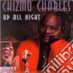Up all night - cd musicale di Charles Chizmo