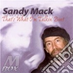 That's what i'm talking.. - cd musicale di Mack Sandy