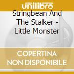 Little monster cd musicale di Stringbean and the s