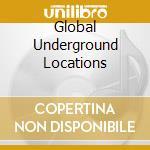 LOCATIONS (GLOBALUNDERGROUND) cd musicale di ARTISTI VARI