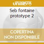Seb fontaine prototype 2 cd musicale di Globalunderground
