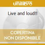 Live and loud!! cd musicale di Exploited